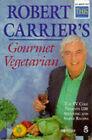 The Gourmet Vegetarian by Robert Carrier (Paperback, 1994)