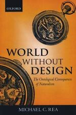 World without Design: The Ontological Consequences of Naturalism, Rea, Michael C