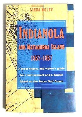 Indianola and Matagorda Island 1837-1887: Local History Texas Gulf Coast