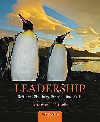 Leadership: Research Findings, Practice, and Skills 8th Edition by Andrew J. Dub