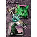 Sherlock Heads and Toonses Tails by Otis R. Evans 9781424152056