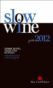 Slow-wine-2012-Storie-di-vita-vigne-vini-in-Italia-cantine-vino-food-come-nuovo