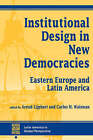 Institutional Design in New Democracies: Eastern Europe and Latin America by Arend Lijphart (Paperback, 1994)