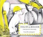 Dog on a Digger: The Tricky Incident by Kate Prendergast (Hardback, 2016)