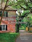 Historic Charleston and the Lowcountry by Susan Daley, Steven Gross (Hardback, 2016)