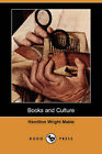 Books and Culture (Dodo Press) by Hamilton Wright Mabie (Paperback / softback, 2007)