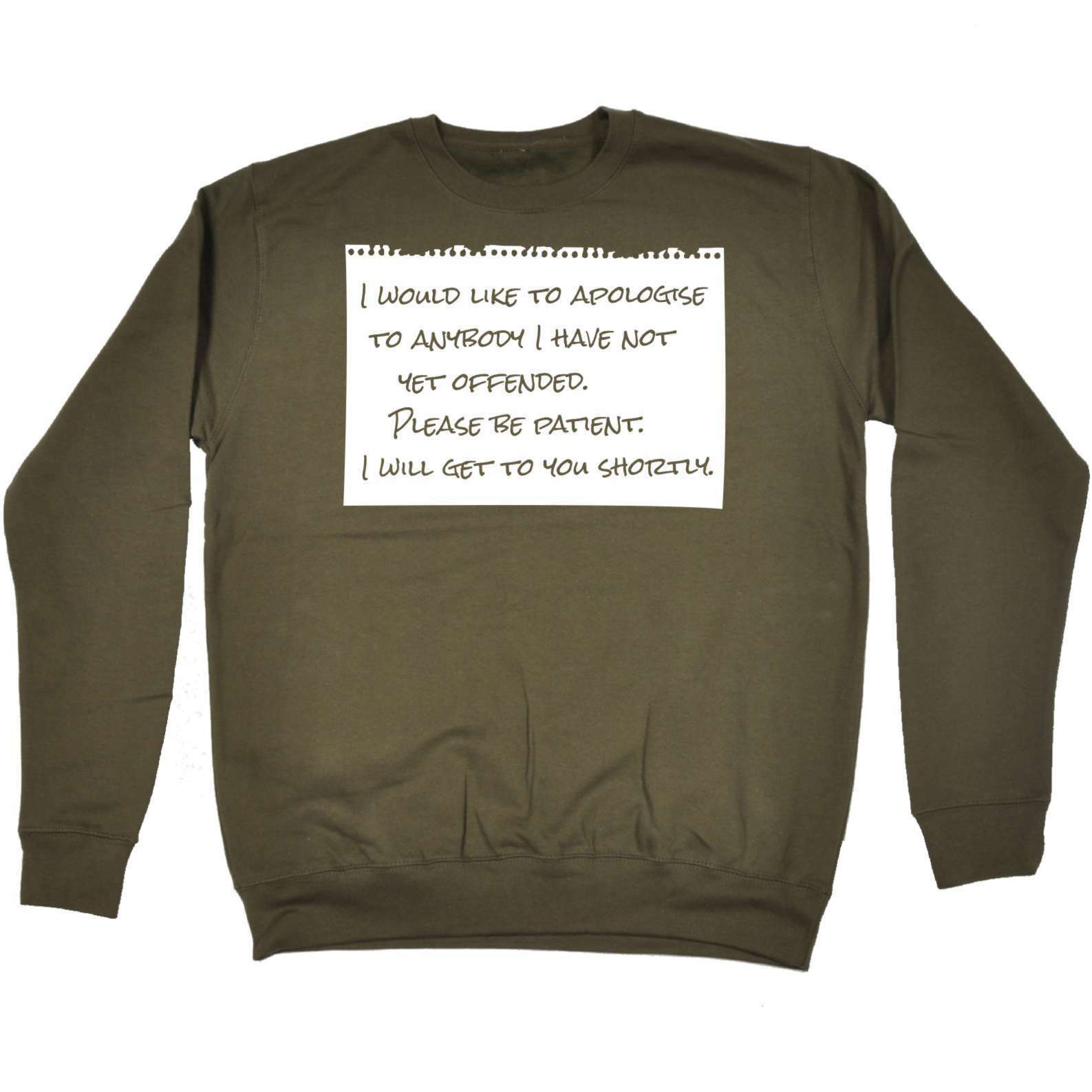 Apologise To Anyone I Have Not Yet Offended Funny Joke Adult Humour SWEATSHIRT