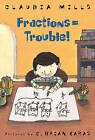 Fractions = Trouble! by Claudia Mills (Hardback, 2011)