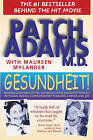 Gesundheit!: Bringing Good Health to You, the Medical System, and Society Through Physician Service, Complementary Therapies, Humor, and Joy by Patch Adams (Paperback, 1996)