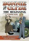 Bonnie and Clyde - the Beginning by Gary Jeffrey (Paperback, 2013)
