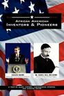 African American Inventors and Pioneers by James Henry Williams 9781456840006