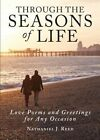 Through the Seasons of Life: Love Poems and Greetings for Any Occasion by Nathaniel J Reed (Paperback / softback, 2013)
