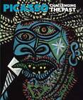 Picasso: Challenging the Past by Susan Grace Galassi, Elizabeth Cowling, Christopher Riopelle, Anne Robbins, Neil Cox, Simonetta Fraquelli (Paperback, 2009)