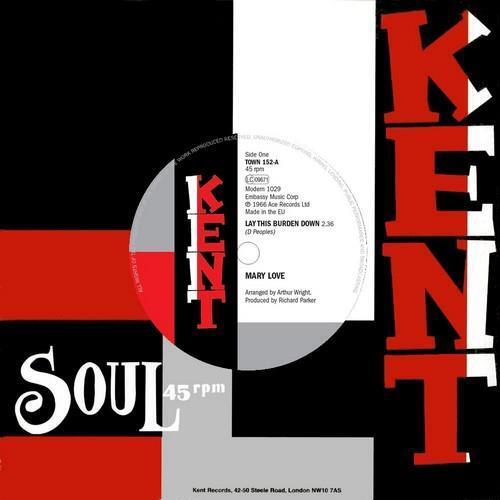 """MARY LOVE Lay This Burden Down / Born To... NEW NORTHERN SOUL 45 (KENT) 7"""" VINYL"""