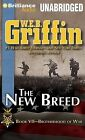 The New Breed: Book Seven of the Brotherhood of War Series by W E B Griffin (CD-Audio, 2013)