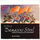 A Pen of Damascus Steel: Political Cartoons of an Arab Master by Ali Farzat (Paperback, 2004)