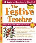 The Festive Teacher: Multicultural Activities for Your Curriculum by Brandy Alexander, Kimberly Persiani-Becker, Steve Springer (Paperback, 2008)