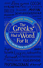 The Greeks Had a Word for it: Words You Never Knew You Can't Do Without by Andrew Taylor (Hardback, 2015)
