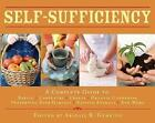 Self-Sufficiency: A Complete Guide to Baking, Carpentry, Crafts, Organic Gardening, Preserving Your Harvest, Raising Animals and More! by Abigail R. Gehring (Hardback, 2011)