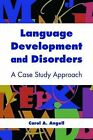 Language Development and Disorders: A Case Study Approach by Carol A. Angell (Paperback, 2008)