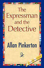 The Expressman and the Detective by Allan Pinkerton (Paperback / softback, 2008)