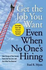 Get The Job You Want, Even When No One's Hiring: Take Charge of Your Career, Fin
