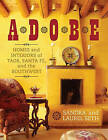 Adobe: Homes and Interiors of Taos, Santa Fe, and the Southwest by Laurel Seth, Sandra Seth (Paperback, 2012)