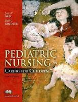 Pediatric Nursing : Caring for Children by Ruth C. Bindler and Jane W. Ball...