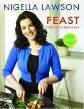 FEAST: FOOD TO CELEBRATE LIFE by Nigella Lawson, HC, 1st EDITION, 2004, LIKE NEW