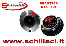 DRAGSTER DTX 101 TWEETER da 100 watts RMS competizione SPL COPPIA