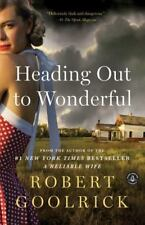 Heading Out to Wonderful by Robert Goolrick (2013, Paperback)