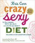 Crazy Sexy Diet von Kris Carr (2011, Taschenbuch)