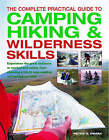 The Complete Practical Guide to Camping, Hiking & Wilderness Skills by Peter G. Drake (Hardback, 2005)