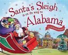 Santa's Sleigh Is on Its Way to Alabama: A Christmas Adventure by Eric James (Hardback, 2015)
