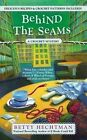 Behind the Seams by Betty Hechtman (Paperback / softback, 2016)