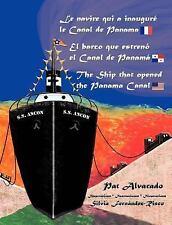 Le Navire Qui a Inauguré le Canal de Panama * el Barco Que Estrenó el Canal...