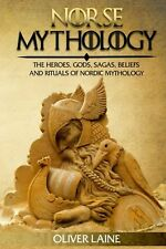 Norse Mythology: The Heroes Gods Sagas Beliefs and Rituals Of Nordic... NEW BOOK