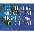 Hottest, Coldest, Highest, Deepest by Steve Jenkins (Hardback, 2004)