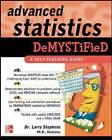 Advanced Statistics Demystified: A Self-teaching Guide by Larry J. Stephens (Paperback, 2004)