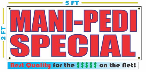 MANI PEDI SPECIAL Banner Sign NEW LARGER SIZE Best Quality for the $$$