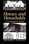 Houses and Households: A Comparative Study by Richard E. Blanton (Hardback, 1993)