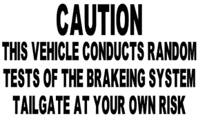 caution this vehicle conducts random brake truck sticker vinyl funny car decal
