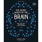 The Secret World of the Brain by Catherine Loveday (Hardback, 2016)