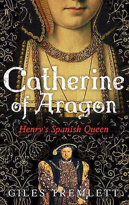 1 of 1 - Catherine of Aragon: Henry's Spanish Queen by Giles Tremlett (Hardback, 2010)