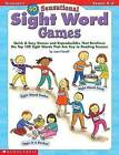 40 Sensational Sight Word Games: Quick & Easy Games and Reproducibles That Reinforce the Top 100 Sight Words That Are Key to Reading Success; Grades K-2 by Joan Novelli (Paperback / softback)