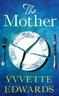 The Mother by Yvvette Edwards (Paperback, 2016)