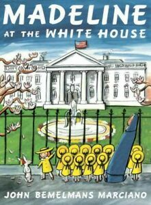 Madeline-at-the-White-House-Paperback-by-Marciano-John-Bemelmans-Brand-New