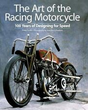 The Art of the Racing Motorcycle : 100 Years of Designing for Speed by Phillip Tooth (2011, Hardcover)
