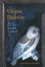 Utopia Parkway: The Life and Work of Joseph Cornell, Solomon, Debrorah Book
