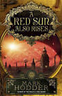 A Red Sun Also Rises by Mark Hodder (Hardback, 2013)